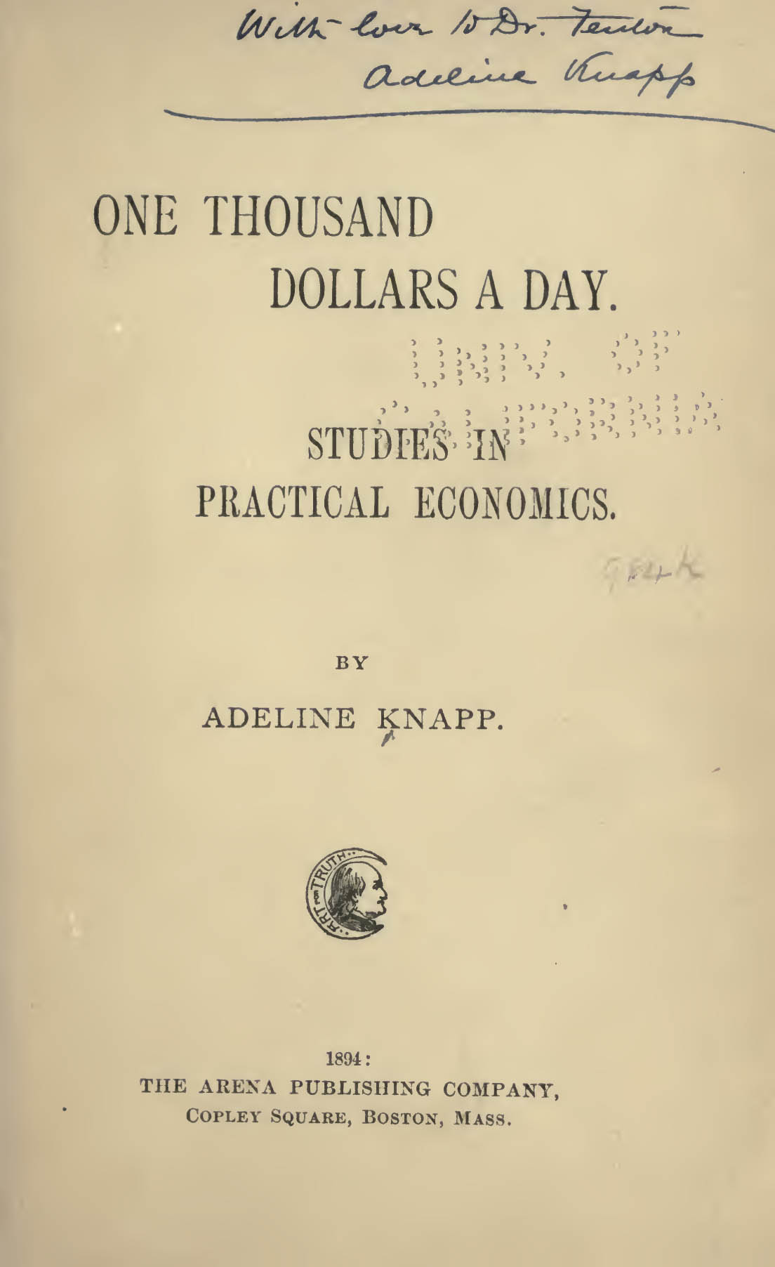 One thousand dollars a day. Studies in practical economics
